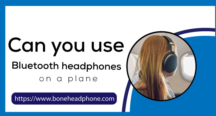 Can you use Bluetooth headphones on a plane
