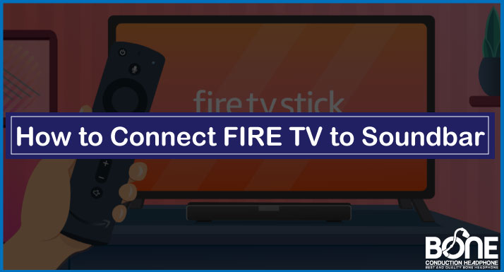 How to Connect FIRE TV to Soundbar