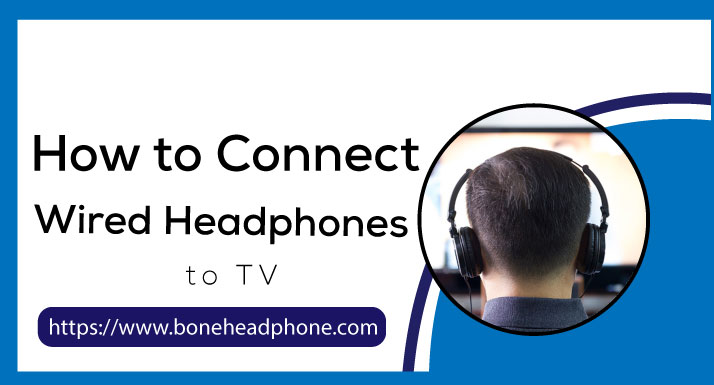 How to Connect Wired Headphones to TV