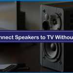 How to Connect Speakers to TV Without Receiver