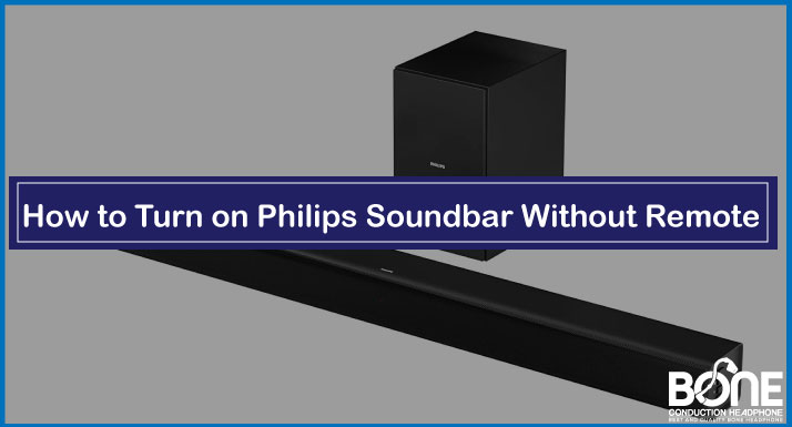 How to Turn on Philips Soundbar Without Remote