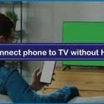 How to Connect Phone to TV without HDMI Cord